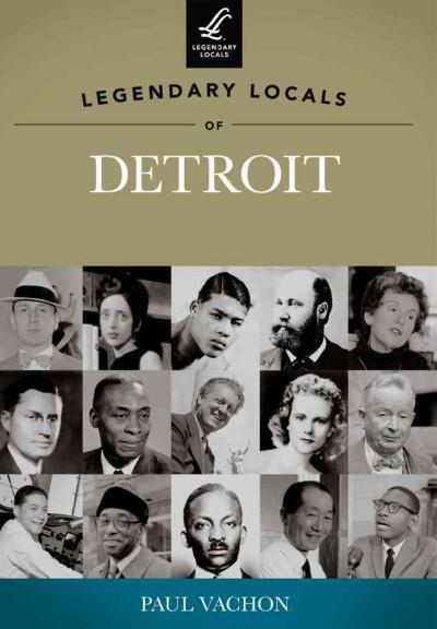 Legendary Locals of Detroit, Michigan (Paperback)