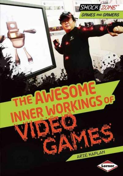 The Awesome Inner Workings of Video Games (Hardcover)
