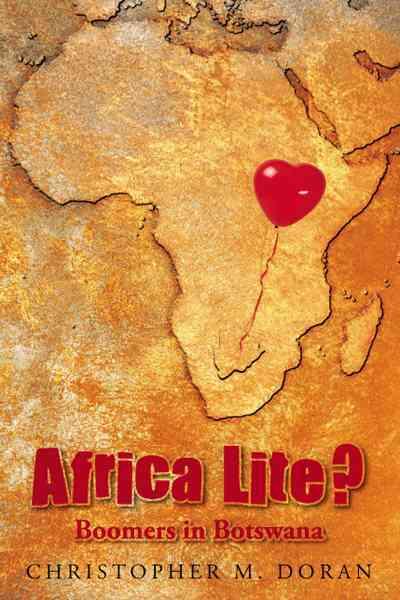 Africa Lite ?: Boomers in Botswana (Paperback)