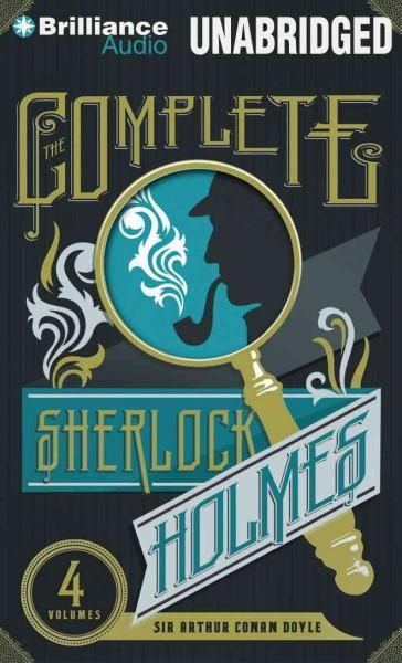 The Complete Sherlock Holmes: The Adventures of Sherlock Holmes, the Reminiscences of Sherlock Holmes, the Return ... (CD-Audio)