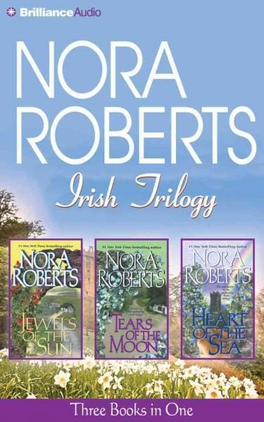 Nora Roberts Irish Trilogy: Jewels of the Sun / Tears of the Moon / Heart of the Sea (CD-Audio)