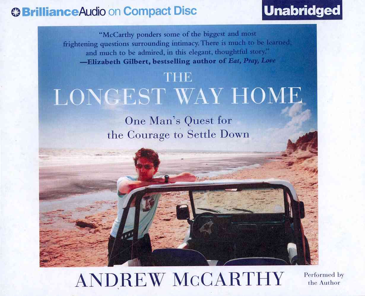 The Longest Way Home: One Man's Quest for the Courage to Settle Down (CD-Audio)