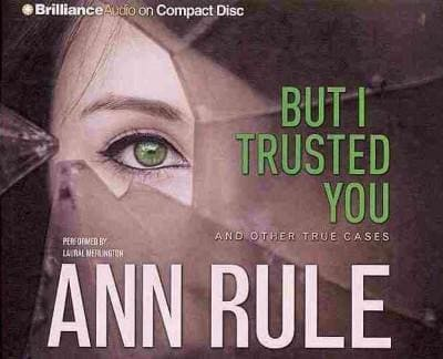 But I Trusted You: And Other True Cases (CD-Audio)