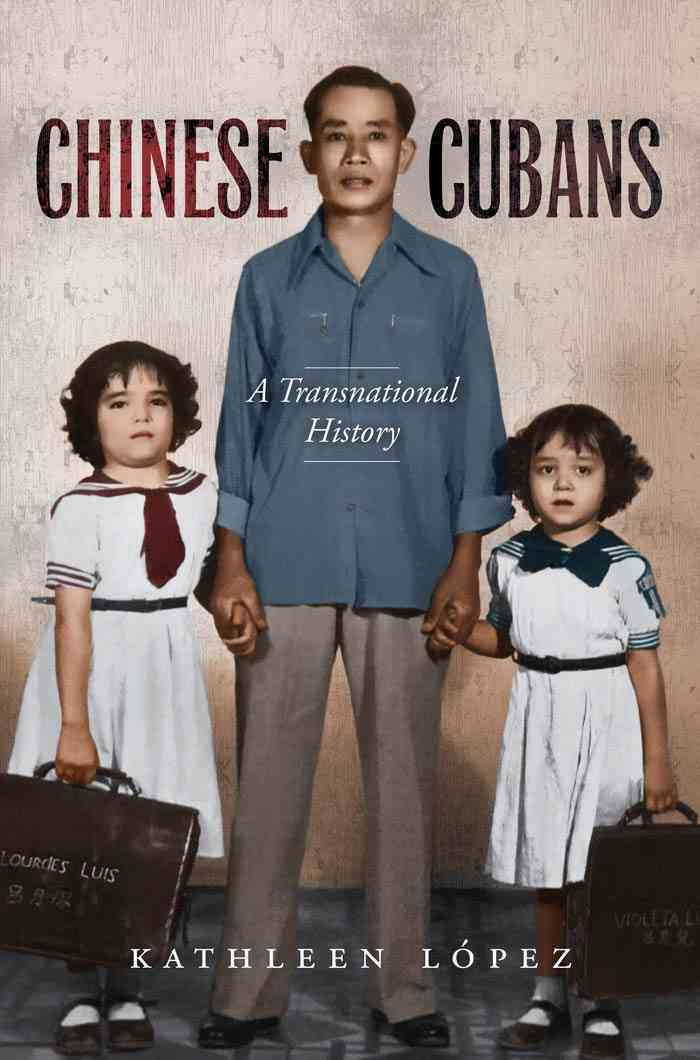 Chinese Cubans: A Transnational History (Paperback)