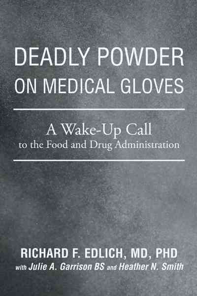 Deadly Powder on Medical Gloves: A Wake-Up Call to the Food and Drug Administration (Paperback)