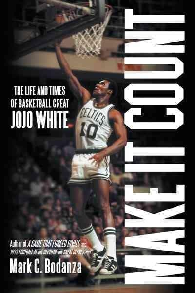 Make It Count: The Life and Times of Basketball Great Jojo White (Paperback)