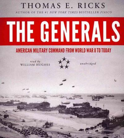 The Generals: American Military Command from World War II to Today (CD-Audio)