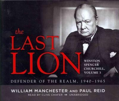 The Last Lion: Winston Spencer Churchill: Defender of the Realm, 1940–1965: Library Edition (CD-Audio)