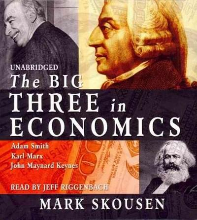 The Big Three in Economics: Adam Smith, Karl Marx, John Maynard Keynes (CD-Audio)