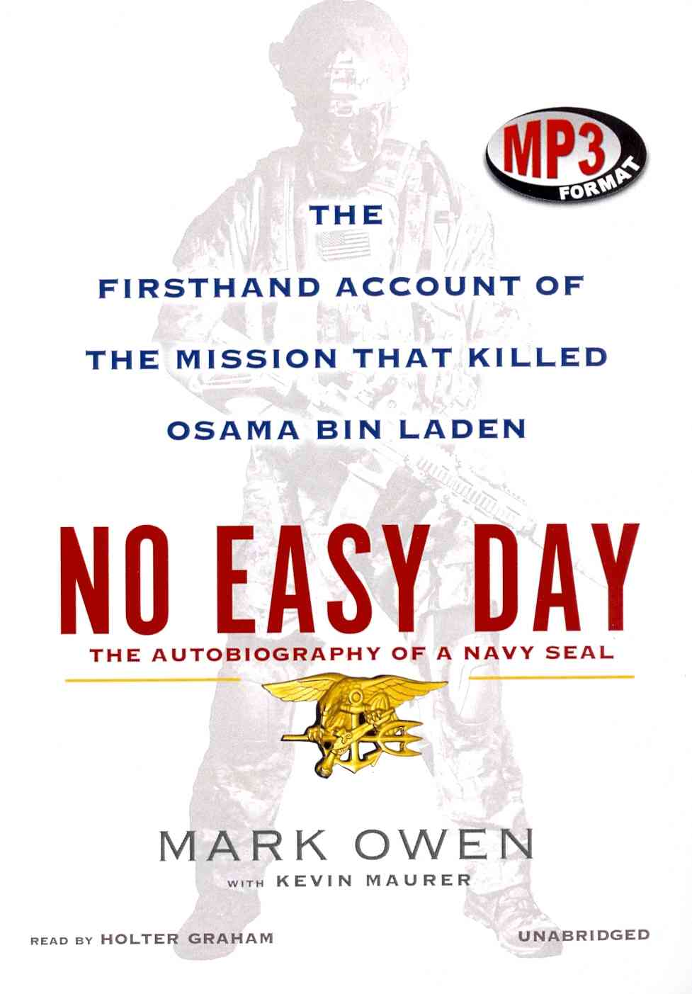 No Easy Day: The Firsthand Account of the Mission That Killed Osama Bin Laden: The Autobiography of a Navy Seal (CD-Audio)