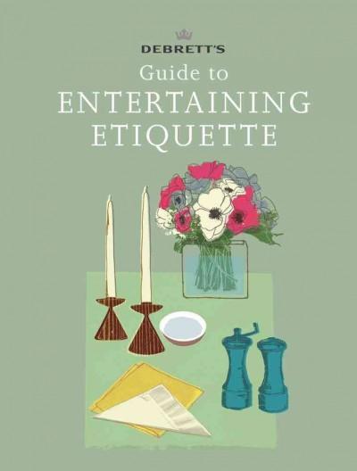 Debrett's Guide to Entertaining Etiquette (Hardcover)