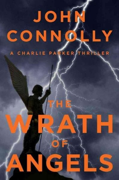 The Wrath of Angels: A Charlie Parker Thriller (Hardcover)