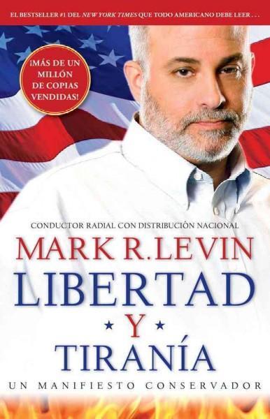 Libertad y tirania / Liberty and Tyranny: Un Manifesto Conservador (Paperback)