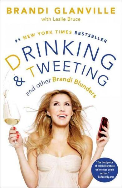 Drinking and Tweeting: And Other Brandi Blunders (Hardcover)