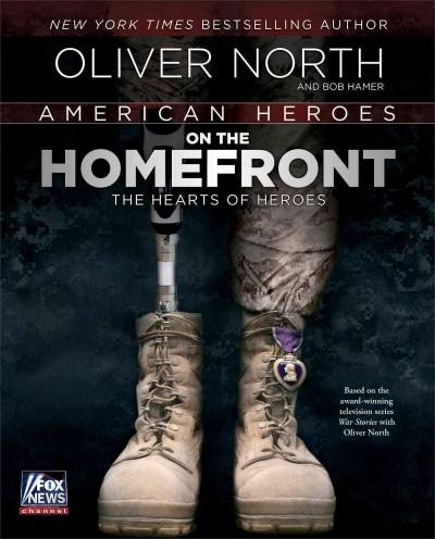 American Heroes On the Homefront: The Hearts of Heroes (Hardcover)