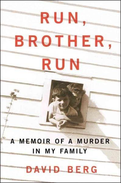 Run, Brother, Run: A Memoir of a Murder in My Family (Hardcover)