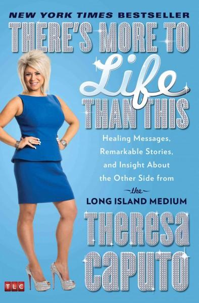 There's More to Life Than This: Healing Messages, Remarkable Stories, and Insight About the Other Side from the L... (Paperback)