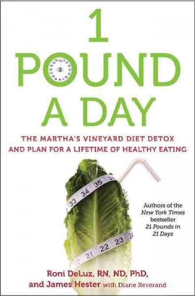 1 Pound a Day: The Martha's Vineyard Diet Detox and Plan for a Lifetime of Healthy Eating (Hardcover)