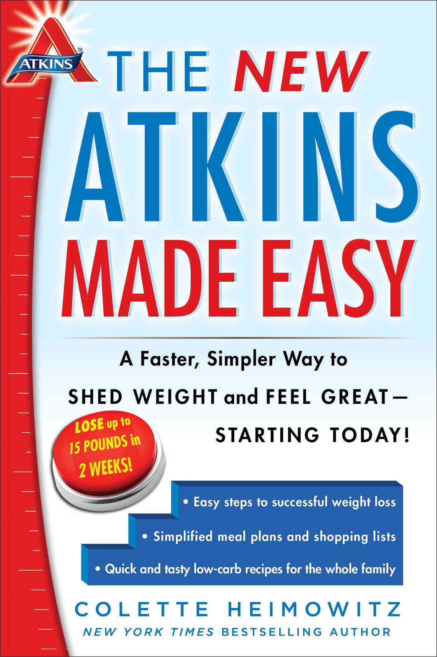 The New Atkins Made Easy: A Faster, Simpler Way to Shed Weight and Feel Great - Starting Today! (Paperback)