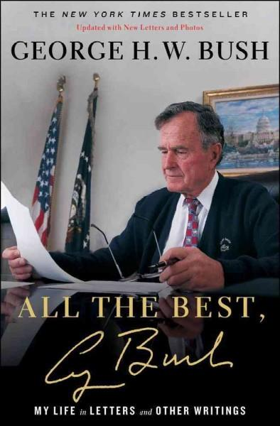 All the Best, George Bush: My Life in Letters and Other Writings (Hardcover)