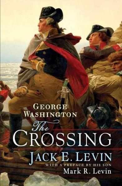George Washington: The Crossing (Hardcover)