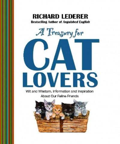 A Treasury for Cat Lovers: Wit and Wisdom, Information and Inspiration About Our Feline Friends  (Paperback)