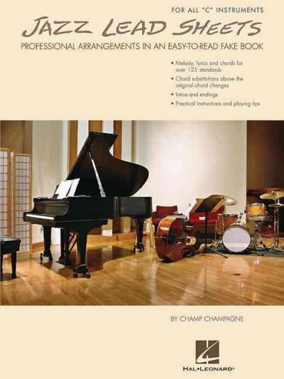 """Jazz Lead Sheets: Professional Arrangements in an Easy-to-Read Fake Book: For All """"C"""" Instruments (Paperback)"""