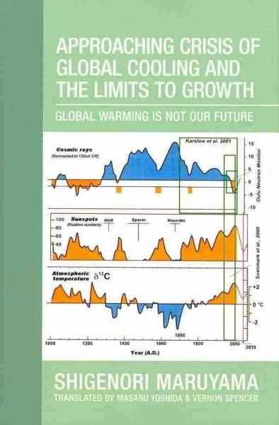 Approaching Crisis of Global Cooling and the Limits to Growth: Global Warming Is Not Our Future (Hardcover)