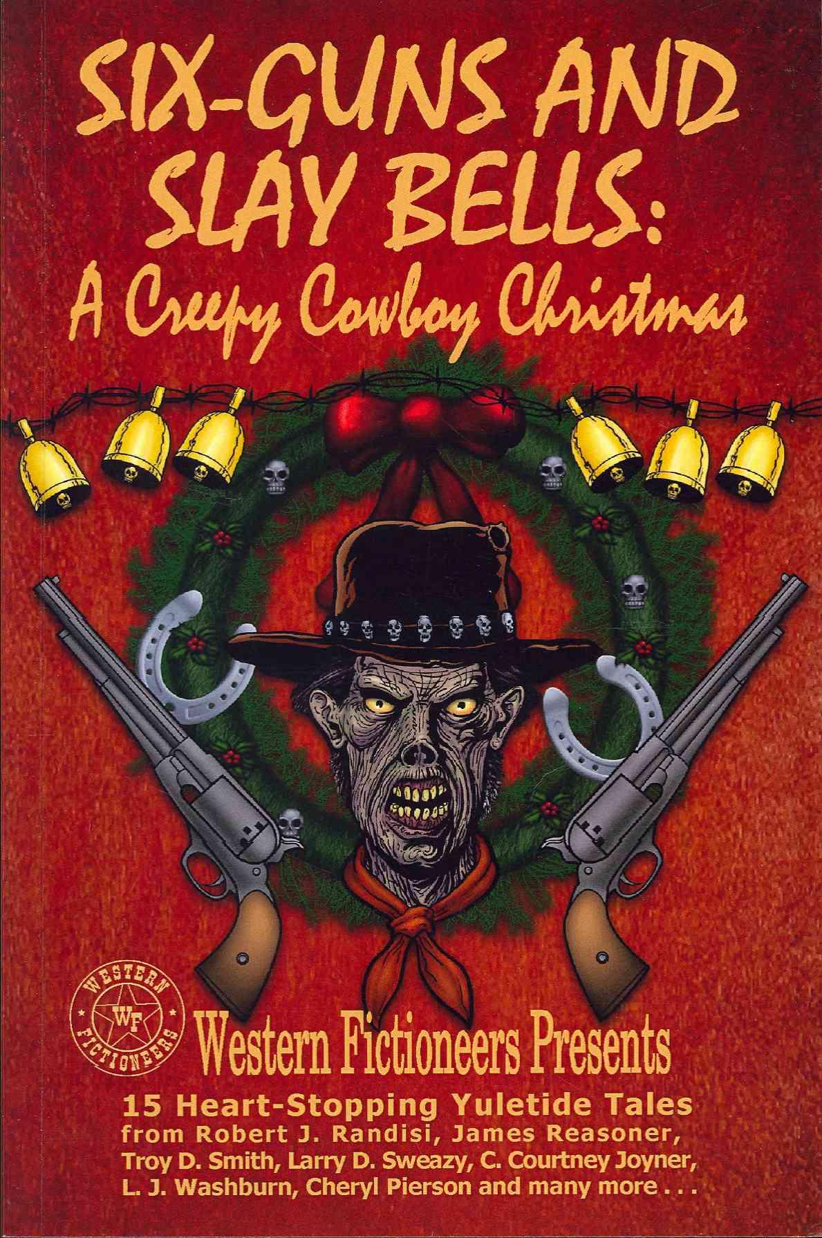 Six-Guns and Slay Bells: A Creepy Cowboy Christmas (Paperback)