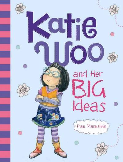 Katie Woo and Her Big Ideas (Paperback)