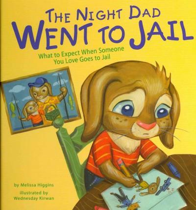 The Night Dad Went to Jail: What to Expect When Someone You Love Goes to Jail (Hardcover) - Thumbnail 0