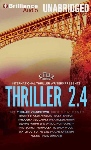Thriller 2.4: Boldt?s Broken Angel, Through a Veil Darkly, Bedtime for Mr. Li, Protecting the Innocent, Watch Out ... (CD-Audio)