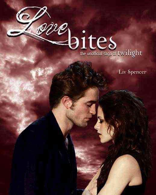 Love Bites: The Unofficial Saga of Twilight (Paperback)