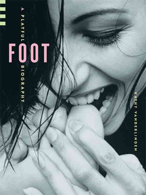 Foot: A Playful Biography (Hardcover)