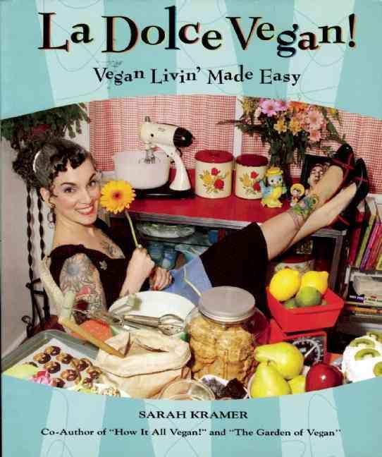 La Dolce Vegan!: Vegan Livin' Made Easy (Paperback)