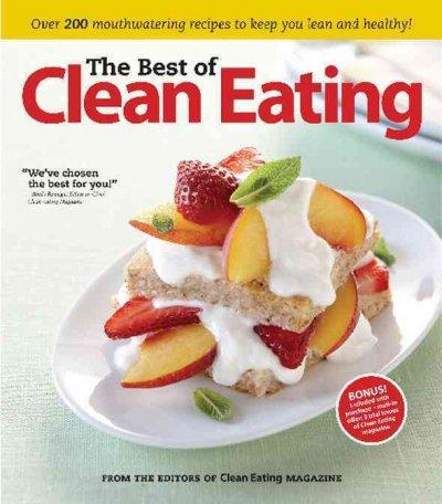The Best of Clean Eating: Improving Your Life One Meal at a Time (Paperback)
