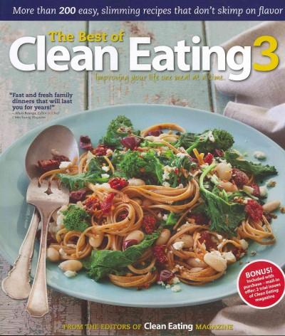 The Best of Clean Eating 3: Imroving Your Life One Meal at a Time. (Paperback)