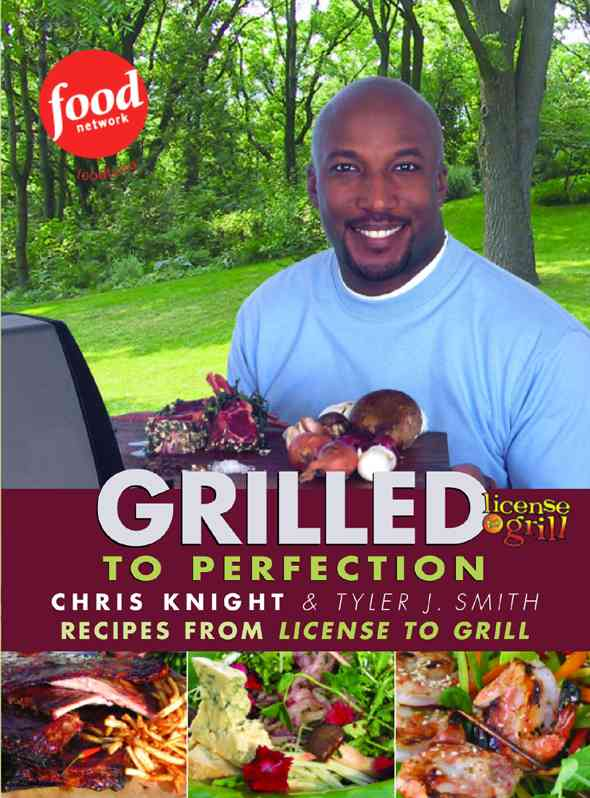 Grilled to Perfection: Recipes from The Television Series License to Grill (Paperback)