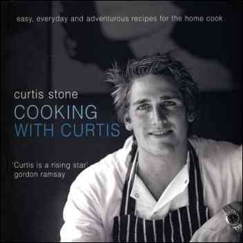 Cooking With Curtis: Easy, Everyday and Adventurous Recipes for the Home Cook (Paperback)