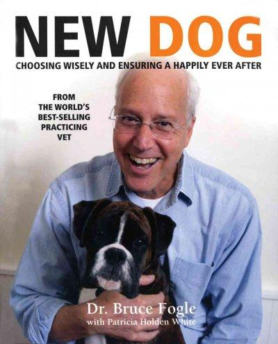 New Dog: Choosing Wisely and Ensuring a Happy Ever After (Paperback)