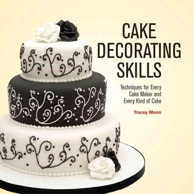 Cake Decorating Skills: Techniques for Every Cake Maker and Every Kind of Cake (Hardcover) - Thumbnail 0
