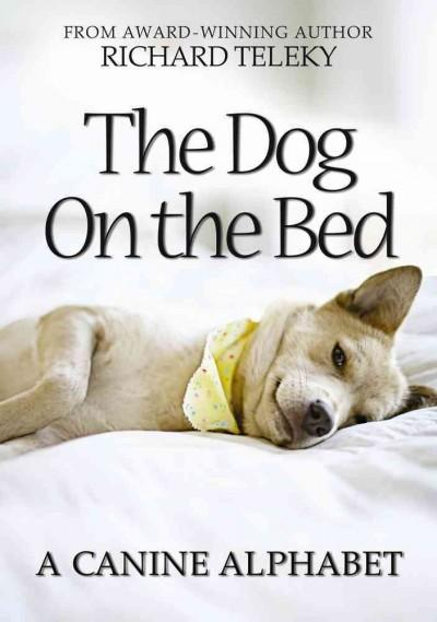 The Dog on the Bed: A Canine Alphabet (Hardcover)