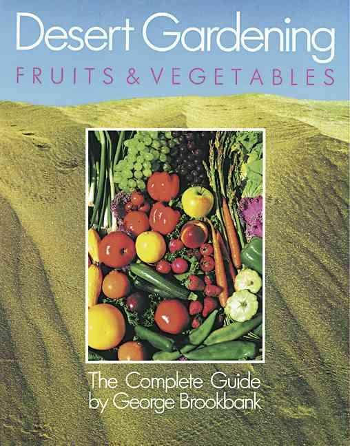 Desert Gardening: Fruits and Vegetables (Paperback)