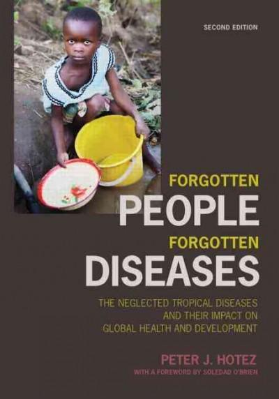 Forgotten People, Forgotten Diseases: The Neglected Tropical Diseases and Their Impact on Global Health and Devel... (Paperback)