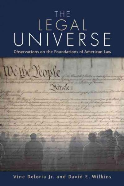 The Legal Universe: Observations on the Foundations of American Law (Paperback)