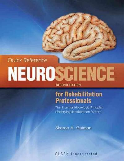 Quick Reference Neuroscience for Rehabilitation Professionals: The Essential Neurological Principles Underlying R... (Paperback)