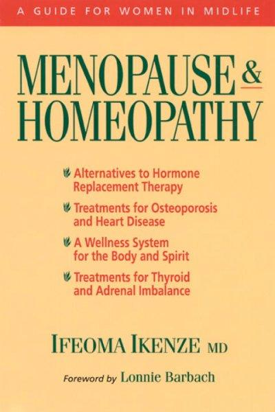 Menopause & Homeopathy: A Guide for Women in Midlife (Paperback)