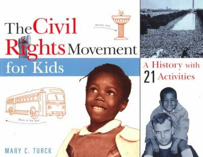 The Civil Rights Movement for Kids: A History With 21 Activities (Paperback)
