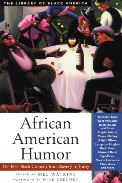 African American Humor: The Best Black Comedy from Slavery to Today (Paperback)