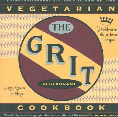 The Grit Cookbook: World-wise, Down-home Recipes (Paperback)